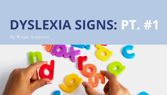 Dyslexia Signs: Pt. #1