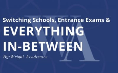 Switching Schools, Entrance Exams & Everything In-Between